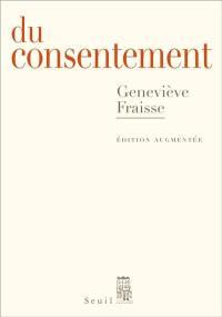Du consentement : essai; Suivi de Et le refus de consentir ?