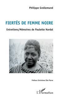 Fiertés de femme noire : entretiens-mémoires de Paulette Nardal