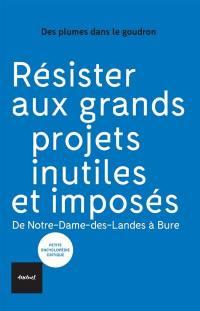 Résister aux grands projets inutiles et imposés : de Notre-Dame-des-Landes à Bure