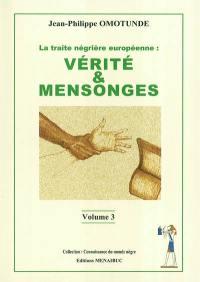 La traite négrière européenne. Volume 3,