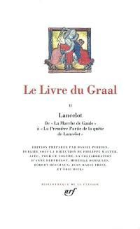 Le livre du Graal. Volume 2, Lancelot
