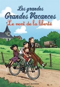 Les grandes grandes vacances. Volume 4, Le vent de la liberté