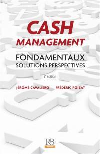 Cash management : fondamentaux, solutions, perspectives