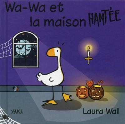 Wa-Wa, Wa-Wa et la maison hantée