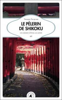 Le pèlerin de Shikoku