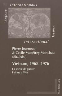 Vietnam, 1968-1976 : la sortie de guerre = Vietnam, 1968-1976 : exiting a war