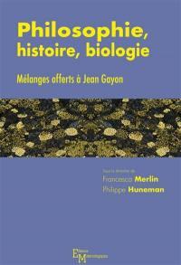 Philosophie, histoire, biologie