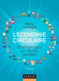 L'économie circulaire : stratégie pour un monde durable