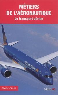 Métiers de l'aéronautique : le transport aérien