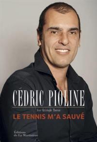 Le tennis m'a sauvé