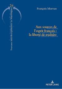Aux sources de l'esprit français