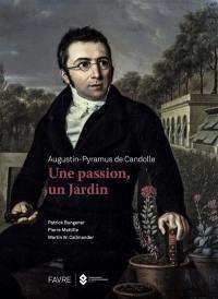 Augustin-Pyramus de Candolle : une passion, un jardin