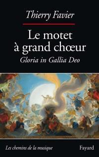 Le motet à grand choeur (1660-1792)