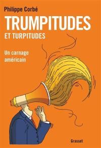 Trumpitudes et turpitudes : un carnage américain