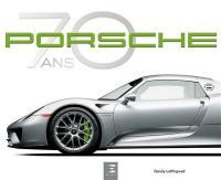 Porsche : 70 ans sans rivale