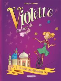Violette autour du monde. Volume 3, En route pour l'Himalaya