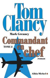 Commandant en chef. Volume 2, Commandant en chef