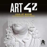 Art 42 : urban art museum : collection Nicolas Laugero Lasserre