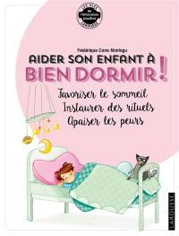 Aider son enfant à bien dormir !