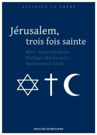 Jérusalem, trois fois sainte