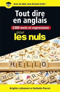 2.000 mots et expressions pour tout dire en anglais : pour les nuls