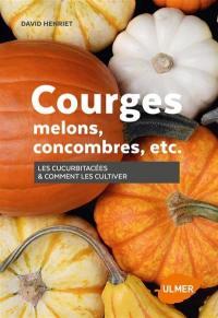 Courges, melons, concombres, etc.