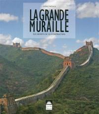 La Grande Muraille : les secrets de sa construction
