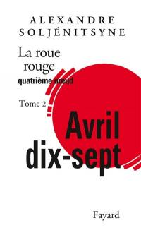 La roue rouge. Volume 4-2, Avril dix-sept : quatrième noeud