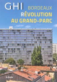GHI Bordeaux : révolution au Grand-Parc