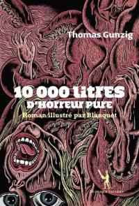 10.000 litres d'horreur pure
