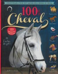 100 % cheval : 120 questions réponses : l'indispensable pour tout savoir sur le monde du cheval