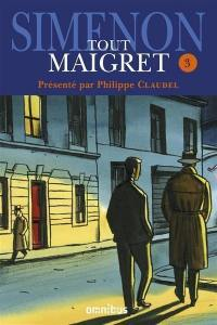 Tout Maigret. Volume 3,