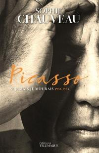 Picasso. Volume 2, Si jamais je mourais : 1938-1973