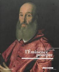 L'éminence pourpre, Antoine de Granvelle