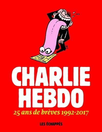 Charlie Hebdo : 25 ans de brèves 1992-2017