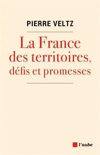 La France des territoires, défis et promesses