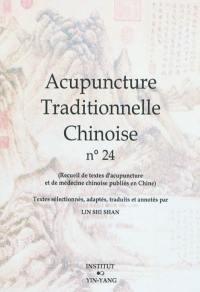Acupuncture traditionnelle chinoise : recueil de textes d'acupuncture et de médecine chinoise publiés en Chine. Volume 24