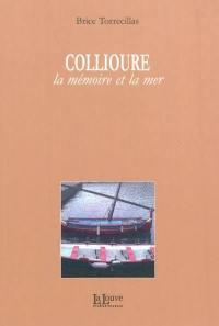 Collioure, la mémoire et la mer
