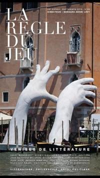 Règle du jeu (La). n° 66, Littératures de Venise, Venises de littérature