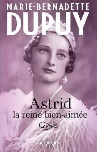 Astrid, la reine bien-aimée