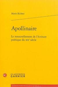 Apollinaire : le renouvellement de l'écriture poétique du XXe siècle