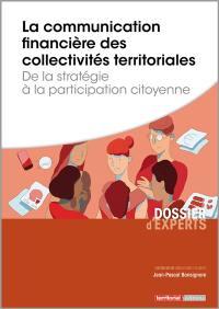 La communication financière des collectivités territoriales : de la stratégie à la participation citoyenne