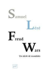 Freud wars : un siècle de scandales