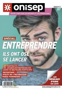 Entreprendre : ils ont osé se lancer : 20 portraits d'entrepreneurs dans 10 secteurs porteurs