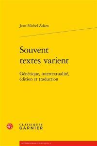 Souvent textes varient : génétique, intertextualité, édition et traduction