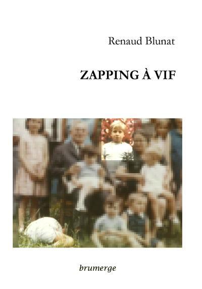 Zapping à vif