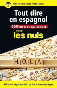 2.000 mots et expressions pour tout dire en espagnol : pour les nuls