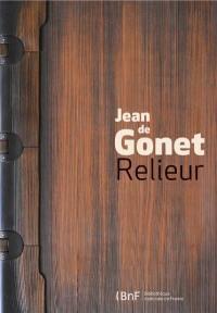 Jean de Gonet, relieur : exposition, Paris, Bibliothèque nationale de France, du 15 avril au 21 juillet 2013