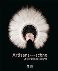 Artisans de la scène : la fabrique du costume