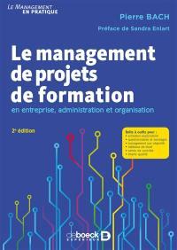 Le management de projets de formation : en entreprise, administration et organisation